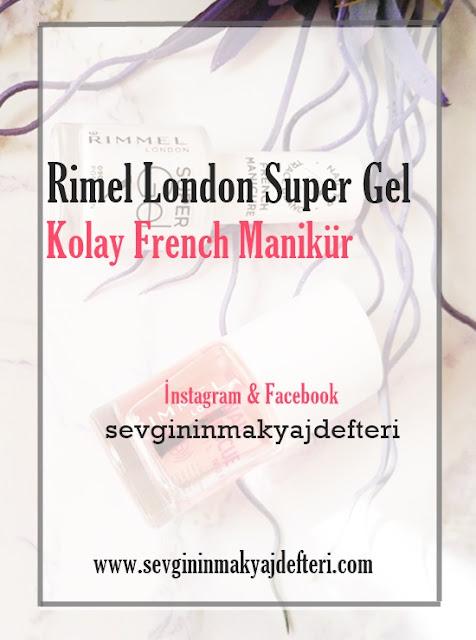 Rimel-London-Super-Gel - Kolay-French-Manikür-www.sevgininmakyajdefteri.com.jpg