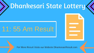Dhankesari Lottery 15/05/2019 11:55 AM Result