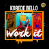 Download Mp3: Korede Bello – Work It