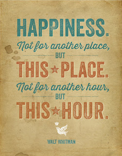 happiness not for another place but this place - happiness quotes