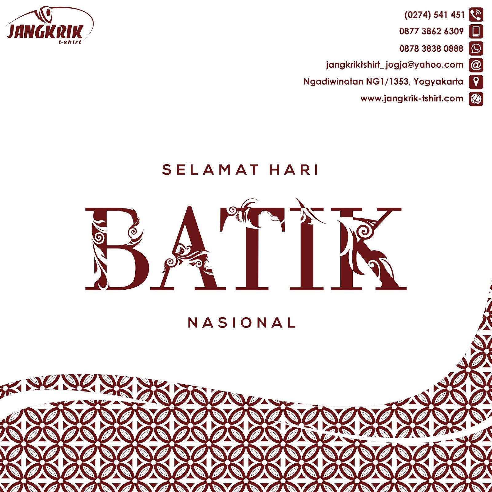 Jadi di Hari Batik Nasional mari semakin tingkatkan kecintaan kita pada batik Tanah Air Selamat Hari Batik Nasional 2017 ya