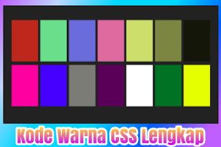 Berikut yakni arahan CSS Lengkap menurut arahan hexadecimal dan arahan RGB Kode Warna CSS Lengkap