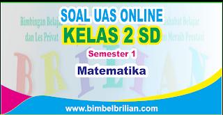 Soal UAS Matematika Online Kelas 2 ( Dua ) SD Semester 1 ( Ganjil ) - Langsung Ada Nilainya