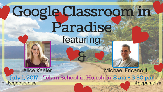 Win FREE Reg to #GoogleClassroom in Paradise w/ @AliceKeeler @EdTechnocation bit.ly/gcparadise
