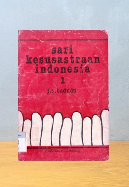 SARI KESUSASTRAAN INDONESIA 1, J.S. Badudu