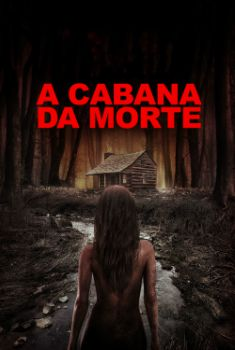 A Cabana da Morte Torrent - BluRay 720p/1080p Dual Áudio