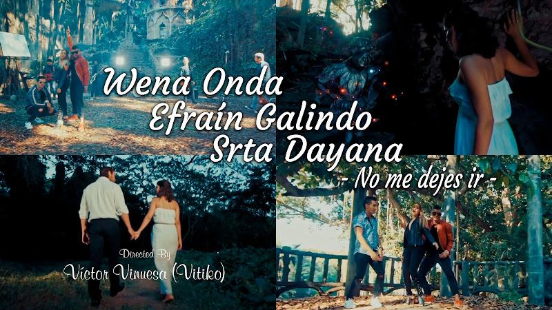 Wena Onda - Efraín Galindo - Srta Dayana - ¨No me dejes ir¨ - Videoclip - Dirección: Víctor Vinuesa (Vitiko). Portal del Vídeo Clip Cubano