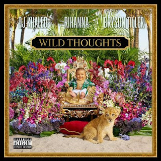 Lirik Lagu DJ Khaled - Wild Thoughts ft. Rihanna, Bryson Tiller