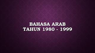 bahasa arab tahun 1980 sampai 1999