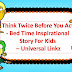 Think Twice Before You Act - Bed Time Inspirational Story For Kids - Universal Linkz