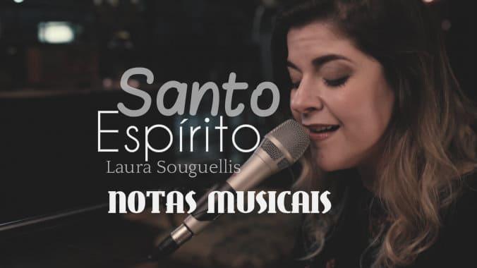 Santo Espírito - Laura Souguellis - Cifra melódica