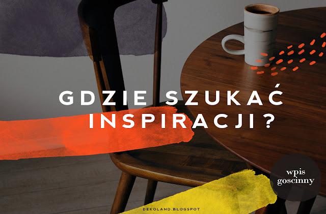 Gdzie warto szukać inspiracji wnętrzarskich?