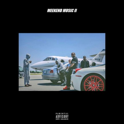 Meek Mill - Meekend Music II - Album Download, Itunes Cover, Official Cover, Album CD Cover Art, Tracklist
