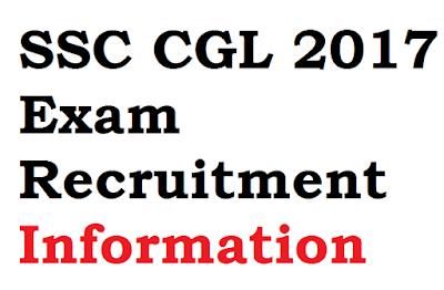 SSC CGL 2017 Exam Recruitment Information