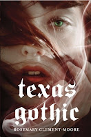 Review: Texas Gothic by Rosemary Clement-Moore