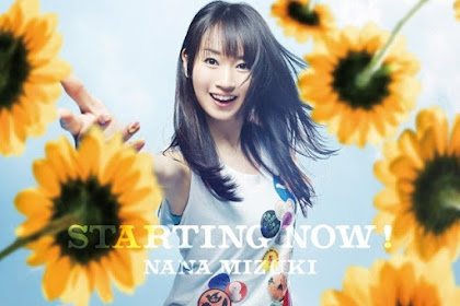 [Lirik+Terjemahan] Nana Mizuki - STARTING NOW! (MULAI SEKARANG!)