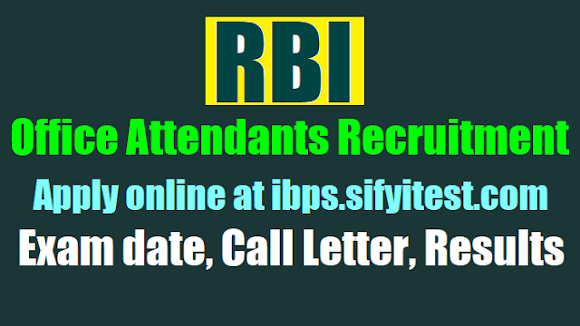 rbi office attendants recruitment 2017,apply online,rbi office attendants recruitment preliminary exam main exam dates,rbi office attendants recruitment call letter,rbi office attendants recruitment selection list results