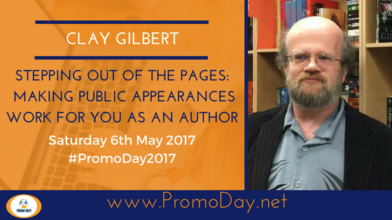 #Webinar: Making Public Appearances Work For You As An Author by Clay Gilbert #PromoDay2017