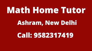 Best Maths Tutors for Home Tuition in Ashram, Delhi. Call:9582317419