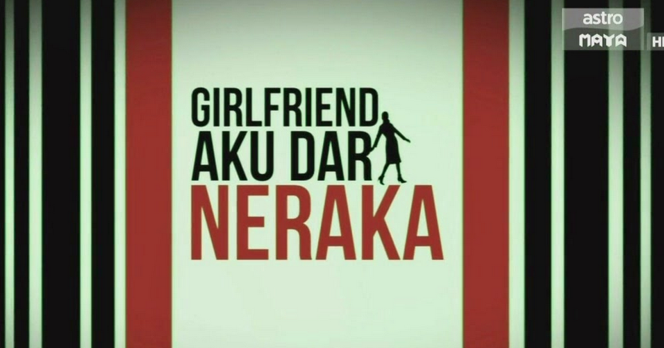 Girlfriend Aku Dari Neraka (2017)