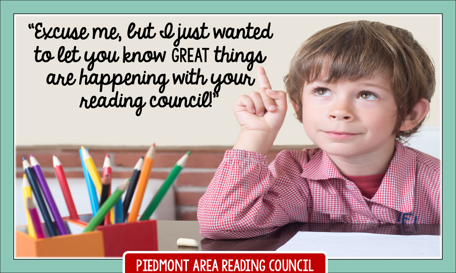 Stop by to learn how you can get involved with the Piedmont Area Reading Council