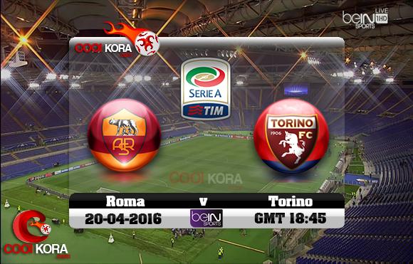 مشاهدة مباراة روما وتورينو اليوم 20-4-2016 في الدوري الإيطالي