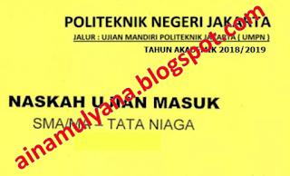 Sebagaimana diketahui Penerimaan mahasiswa gres jalur Ujian Masuk Politeknik Negeri  SOAL UMPN PNJ (POLITEKNIK NEGERI JAKARTA) TAHUN 2018/2019, 2017, DAN 2016