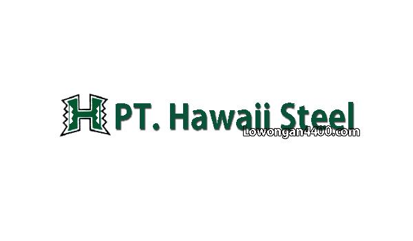 Lowongan Kerja PT. Hawaii Steel Narogong