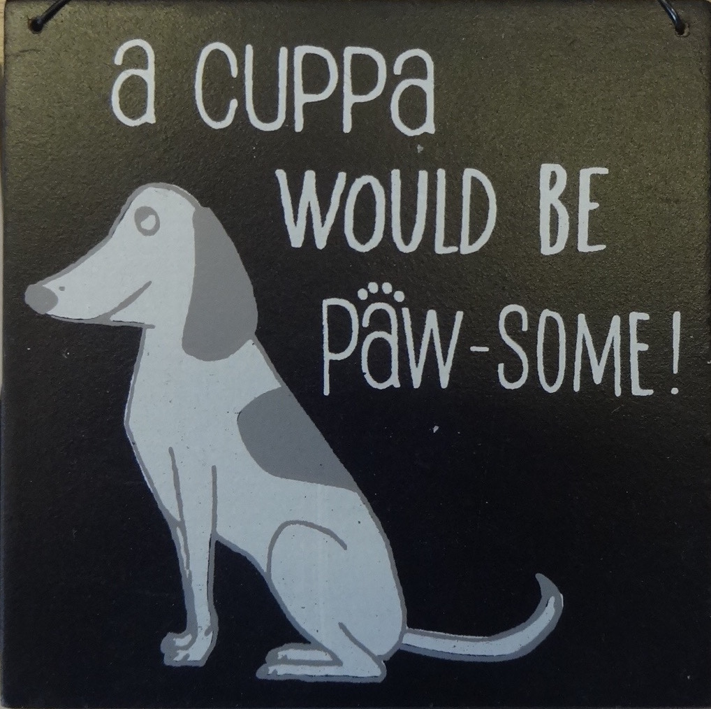 a cuppa would be paw-some!