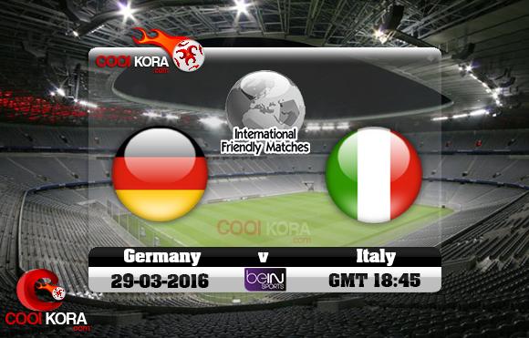 مشاهدة مباراة ألمانيا وإيطاليا اليوم 29-3-2016 مباراة ودية