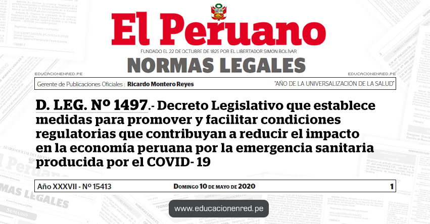 D. LEG. Nº 1497.- Decreto Legislativo que establece medidas para promover y facilitar condiciones regulatorias que contribuyan a reducir el impacto en la economía peruana por la emergencia sanitaria producida por el COVID-19
