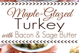 Maple-Glazed Turkey with Bacon Sage Butter