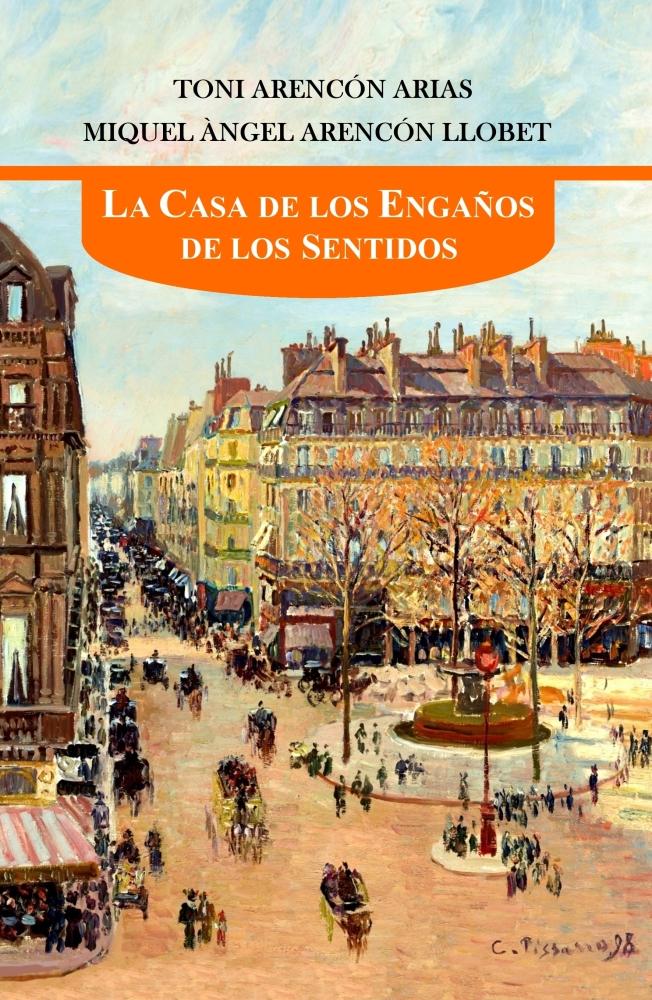 La Casa de los Engaños de los Sentidos (Toni Arencón Arias - Miquel Àngel Arencón Llobet)