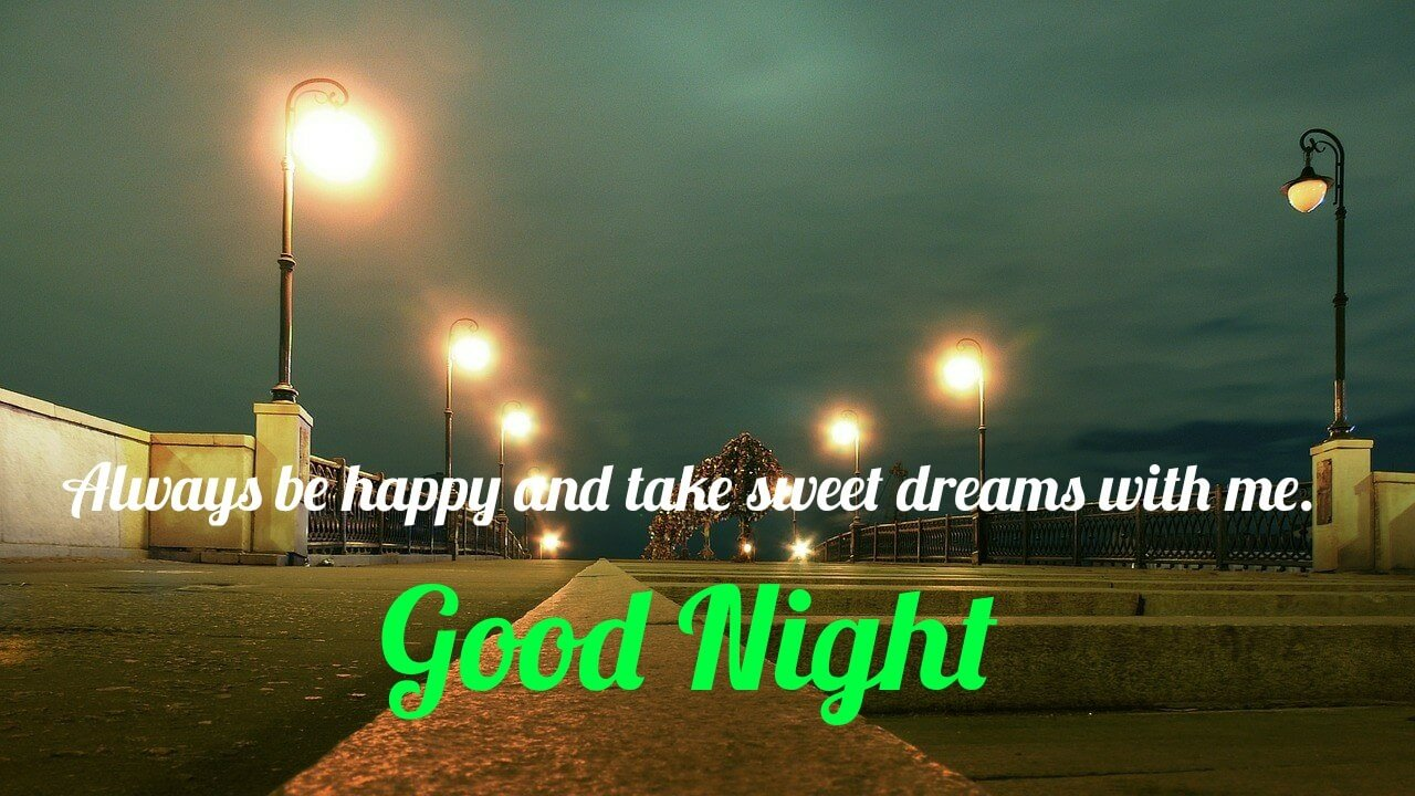 Always be happy & take a sweet dream with me - Romantic Good Night Love Quote