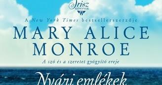 Könyvutca  Mary Alice Monroe  Nyári emlékek 624192dd95