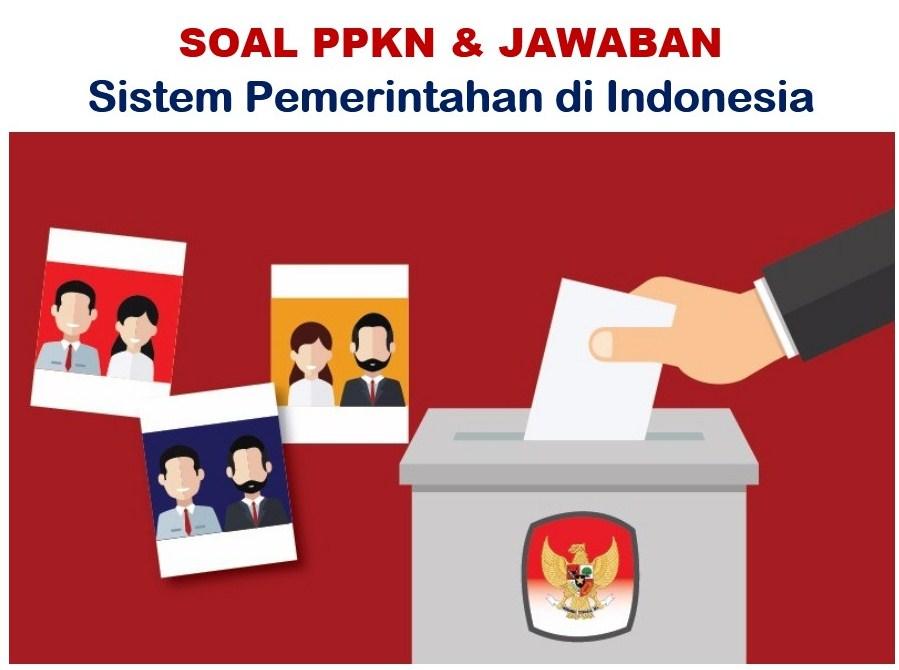 soal essay pkn tentang sistem pemerintahan