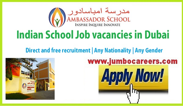 Direct fre  recruitment jobs in Dubai, Dubai school teacher jobs for Indians,