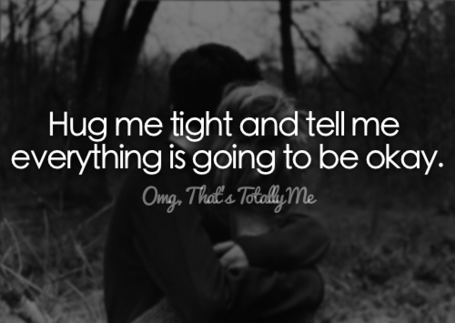hug me tight and tell me i love you messages