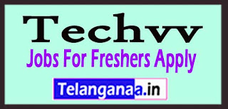 Techvv Recruitment 2017 Jobs For Freshers Apply