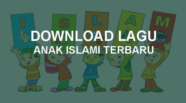 Download Lagu Anak Anak Islami Terbaru