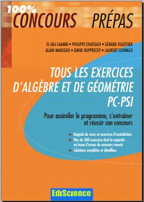 Télécharger Livre Gratuit Tous les exercices d'Algèbre et de Géométrie PC-PSI pdf