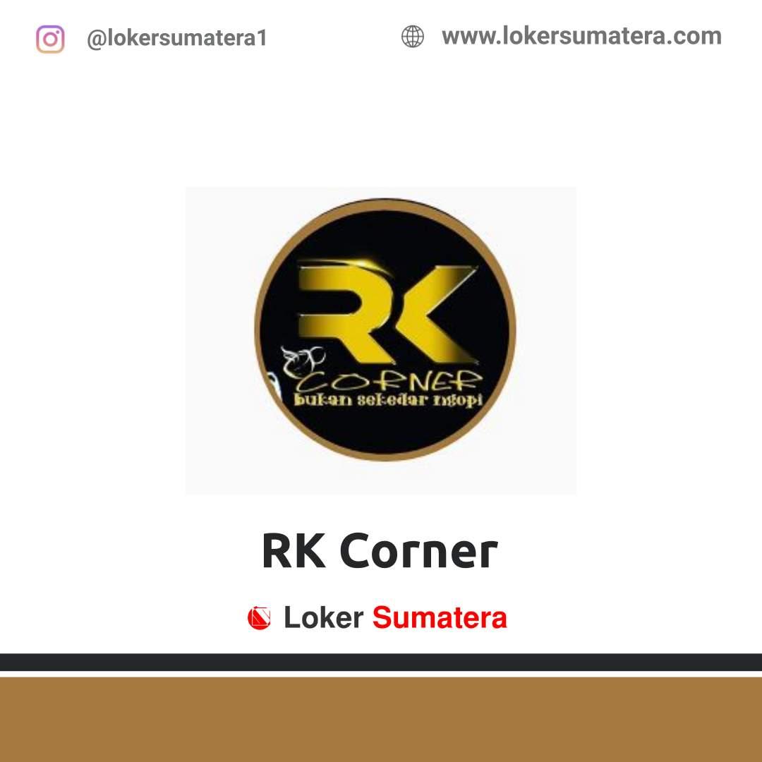 Lowongan Kerja Pekanbaru: RK Corner Desember 2020