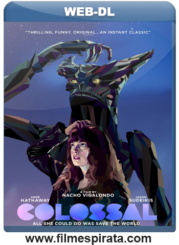 Colossal Torrent – WEB-DL 1080p Dublado (2017)
