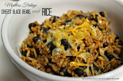 http://www.abountifullove.com/2014/03/meatless-fridays-cheesy-black-beans-and.html