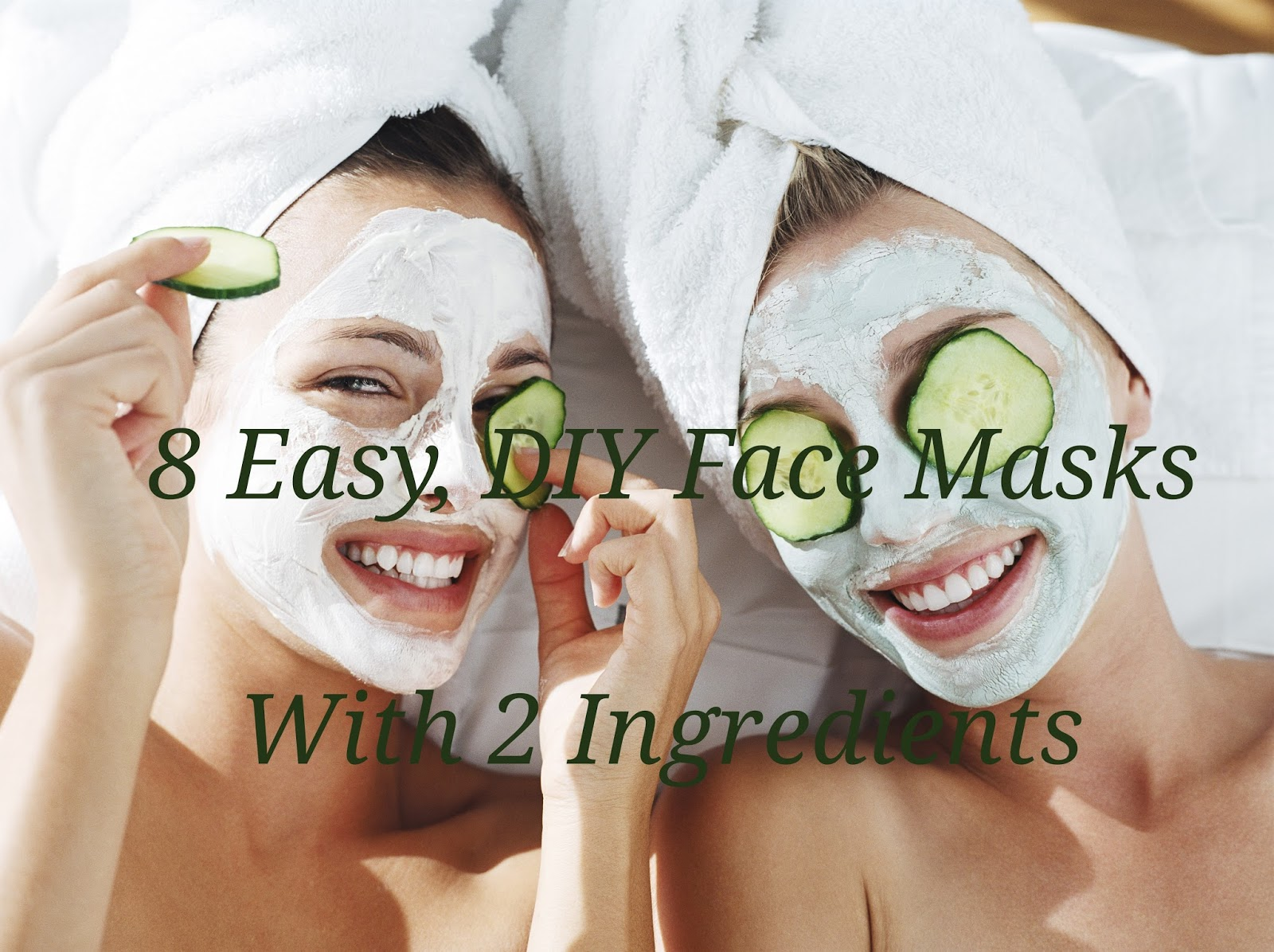 Just Girly Thangs 8 Easy Diy Face Masks With 2 Ingredients
