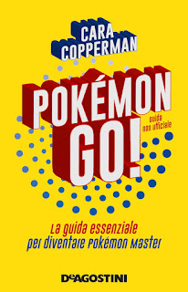 Pokémon GO! La guida essenziale per diventare Pokémon master | Cara Copperman