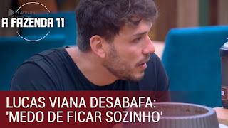 A Fazenda 11 - Lucas Viana desabafa: 'Tenho medo de ficar sozinho e carente'