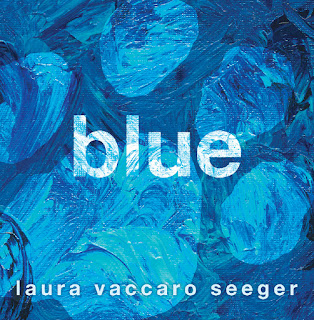 Cover image: Blue by Laura Vaccaro Seeger