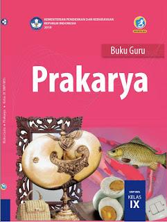 Prakarya Buku Guru Kelas 9-IX Kurikulum 2013 Revisi 2018
