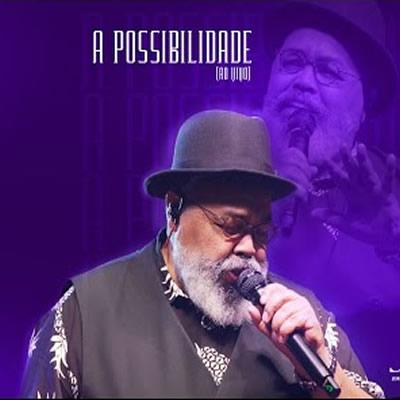 Jorge Aragão - A Possibilidade (Ao Vivo)